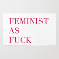 feminism Area & Throw Rugs featuring Feminism as Fuck by flightlesscas