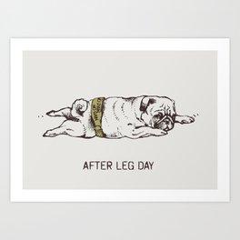 AFTER LEG DAY Art Print