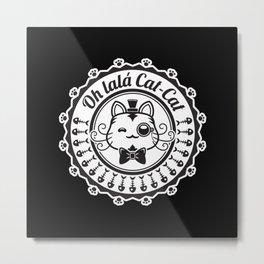 Oh lala elegant Cat Metal Print