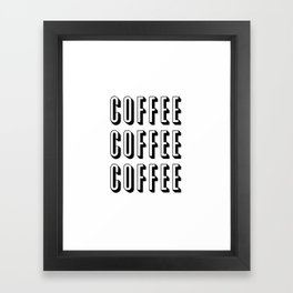 Coffee Coffee Coffee Framed Art Print