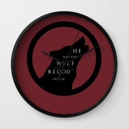 He Has The Wolf Blood Wall Clock