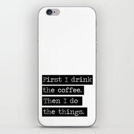 Drink The Coffee iPhone Skin