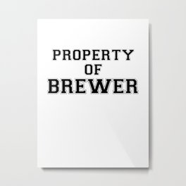 Property of BREWER Metal Print