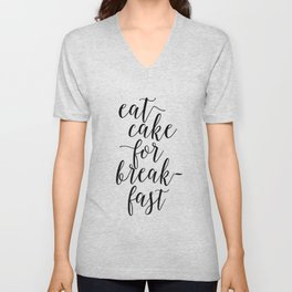 CAKE POP STAND, Eat Cake For Breakfast,Kitchen Decor,Funny Print,Humorous, Food gift,Food Art Unisex V-Neck