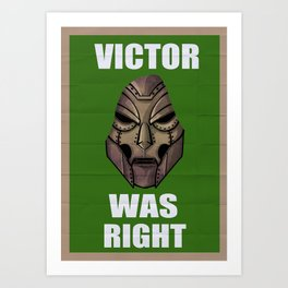 Victor Was Right Art Print