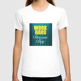 Work Hard Dream Big Quote T-shirt