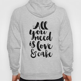 CAKE SHOP DECOR, All You Need Is Love And Cake,Cake Art,Cake Quote,Wedding Quote,Food Quote,Kitchen Hoody