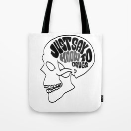 Just Say Know to Drugs Tote Bag
