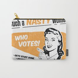 Nasty Women Vote Carry-All Pouch