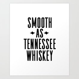 WHISKEY GIFT IDEA, Smooth As Tennessee Whiskey,Bar Decor,Bar Cart,Party gift,Drink Sign Art Print