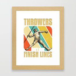 Throwers Don't Have Finish Lines Funny Javelin Framed Art Print
