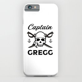 Personalized Name Gift Captain Gregg iPhone Case