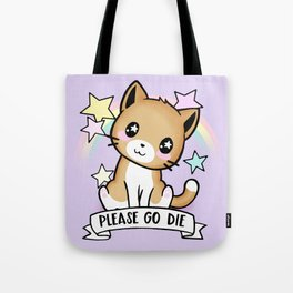 Please Go Die Tote Bag