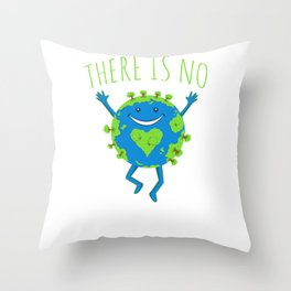 There Is No Planet B - Earth Day Throw Pillow