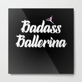 badass ballerina Metal Print