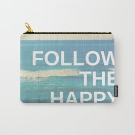 Follow the Happy Carry-All Pouch