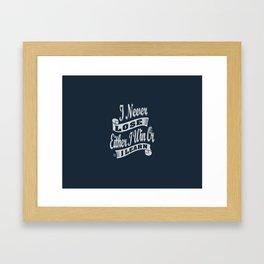 I Never Lose - Motivation Framed Art Print