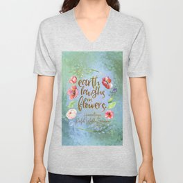 Earth laughs in flowers. Ralph Waldo Emerson Unisex V-Neck
