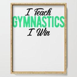 Gymnastics Coach I Teach Gymnastics I Win Gymnasts Serving Tray