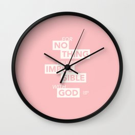 """""""For Nothing Will be Impossible with God"""" - Luke 1:37 ESV / Light on Dark Wall Clock"""