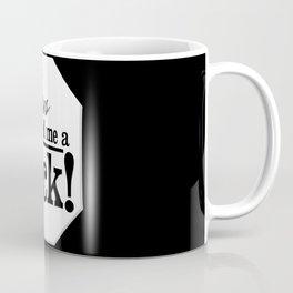 Jesus Called Me a Dick Coffee Mug