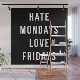 Hate Mondays Funny Quote Wall Mural