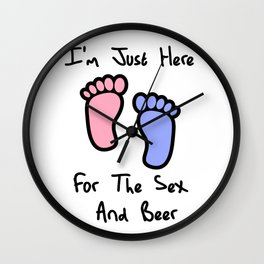 I'm just here for the sex and beer loves you gender reveal party gift idea Wall Clock