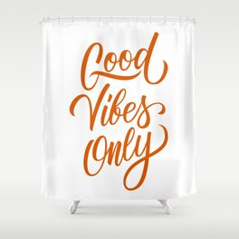 Good vibes only - positive quotes typography vintage illustration Shower Curtain