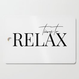Time to relax Cutting Board