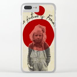 .The future is Female. Clear iPhone Case