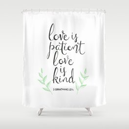 Love Is Patient, Love Is Kind Shower Curtain