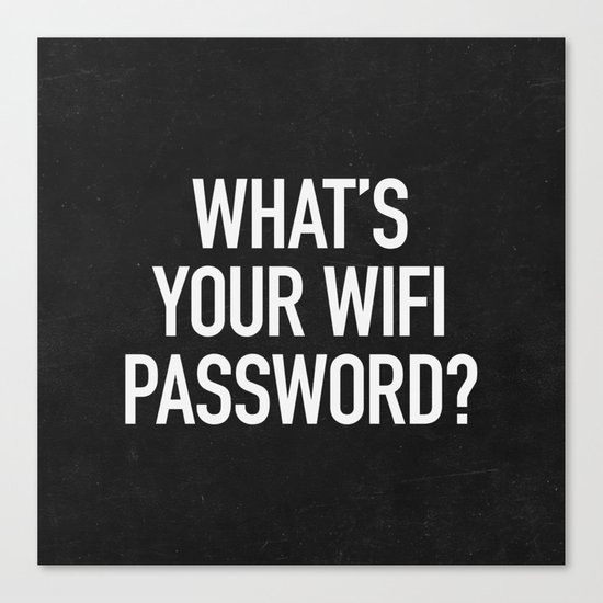 What's your wifi password? Canvas Print