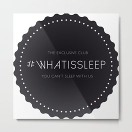 #whatissleep Metal Print