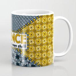 Science: It's How We Know Stuff Coffee Mug