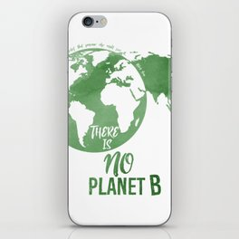 There Is No Planet B - Green iPhone Skin