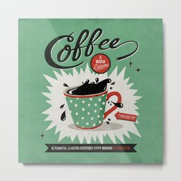 Saved By Coffee Metal Print