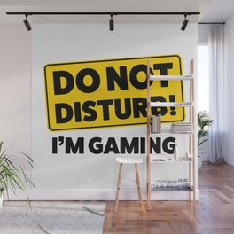 Do not disturb! I'm gaming Wall Mural