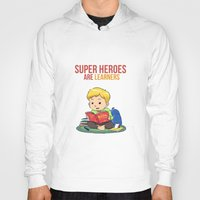 super heroes Hoodies featuring Super Heroes Are Learners by youngmindz