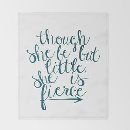 though she be but little, she is fierce Throw Blanket