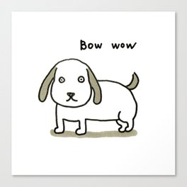 bow-wow Canvas Print