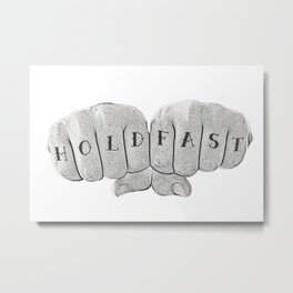 HOLD FAST Metal Print