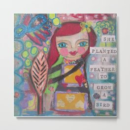 She planted a feather to grow a bird Metal Print