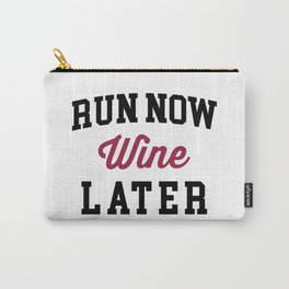 Run Now, Wine Later Funny Quote Carry-All Pouch