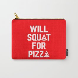 Will Squat For Pizza Carry-All Pouch