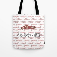 Don't Go Bacon My Heart. Tote Bag