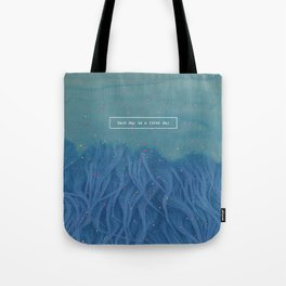 Each day is a first day Tote Bag