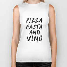 PIZZA PASTA AND VINO Black & White quote Biker Tank