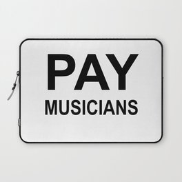 PAY MUSICIANS Laptop Sleeve
