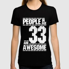 PEOPLE IN AGE 33 ARE AWESOME T-shirt