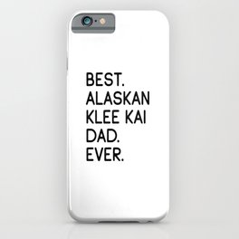 Best Alaskan Klee Kai Dad Ever iPhone Case
